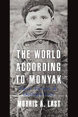 The World According to Monyak By Last, Morris A.