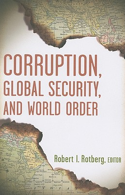 Corruption, Global Security, and World Order By Rotberg, Robert I. (EDT)